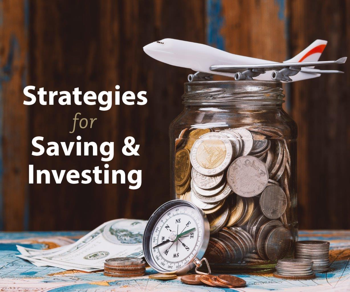 Strategies for Saving & Investing